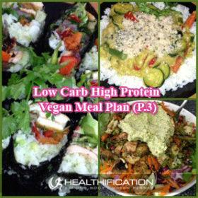 395: Low Carb High Protein Vegan Meal Plan (Part 3)