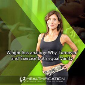 Weight loss analogy.