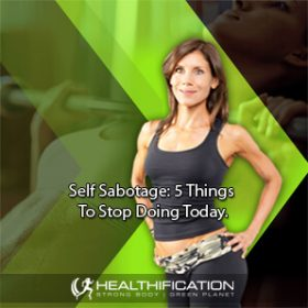 Self Sabotage: 5 Things To Stop Doing Today