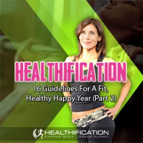 16 Guidelines For A Fit, Healthy Happy Year (Part 2)