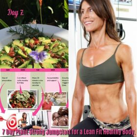 E577 [Day 7] 7 Day Plant Strong Jumpstart for a Lean, Fit, Healthy Body.