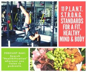 Healthy Vegan Lifestyle Podcast: Plant Strong Standards For A Fit, Healthy, Mind and Body