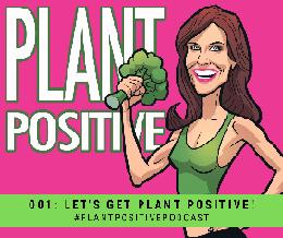 Let's Get Plant Positive!